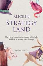 Santon, K: Alice in Strategy Land: Mad Hatter's Meetings, Co
