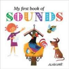 Gree, A: My First Book of Sounds