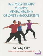 Using Yoga Therapy to Promote Mental Health in Children & Adolescents:  Shoulder, Pelvis, Leg and Foot