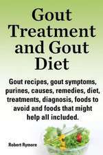 Gout Treatment and Gout Diet. Gout Recipes, Gout Symptoms, Purines, Causes, Remedies, Diet, Treatments, Diagnosis, Foods to Avoid and Foods That Might