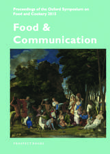 Food & Communication: Proceedings of the Oxford Symposium on Food 2015