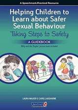 A Helping Children to Learn About Safer Sexual Behaviour: Taking Steps to Safety (Workbook) and Billy and the Tingles (Storybook)