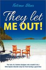 They Let Me Out!:  A Life-Saving Book 200 Years Ahead of Its Time