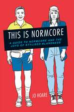 This is Normcore: A guide to Normcore and the joys of stylized blandness