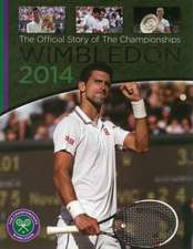 Wimbledon 2014: The Offical Story of the Championships