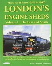 London's Engine Sheds Vol 2 :   The East And South