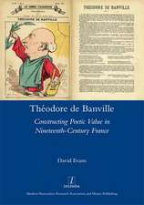 Theodore de Banville:  Constructing Poetic Value in Nineteenth-Century France