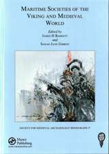 Maritime Societies of the Viking and Medieval World