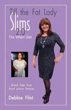 Till the Fat Lady Slims 2.0 - The 'When' Diet