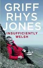 Rhys-Jones, G: Insufficiently Welsh