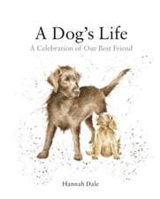 A Dog's Life:  A Celebration of Our Best Friend