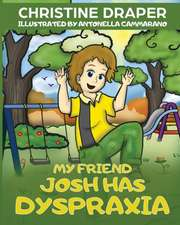 My Friend Josh has Dyspraxia