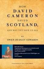 How David Cameron Saved Scotland