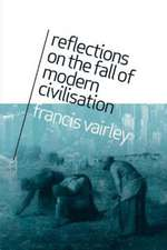 Reflections on the Fall of Modern Civilisation