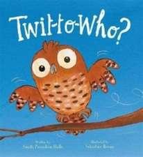Prasadam-Halls, S: Twit-to-Who?