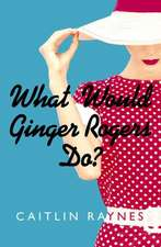 What Would Ginger Rogers Do?