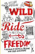 McLellan, W: Wild Ride to Freedom