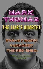 The Liar's Quartet: Bravo Figaro!, Cuckooed, The Red Shed - Playscripts, Notes And Commentary