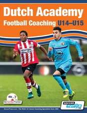 Dutch Academy Football Coaching (U14-15) - Functional Training & Tactical Practices from Top Dutch Coaches