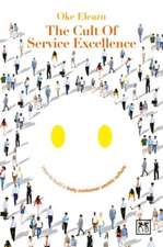 The Cult of Service Excellence:  A Mindset for Success in the 21st Century
