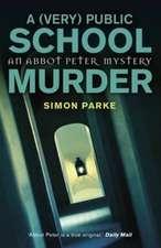 Parke, S: A (Very) Public School Murder