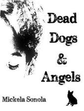 Dead Dogs & Angels