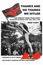 Thanks and No Thanks MR Hitler! the Dorothy Odam-Tyler Story