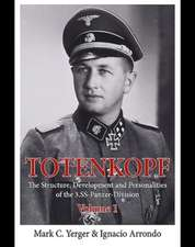 Totenkopf. Volume 1: The Structure, Development and Personalities of the 3.Ss-Panzer-Division