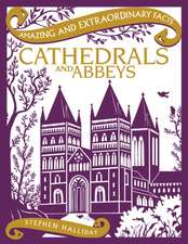 Amazing & Extraordinary Facts: Cathedrals and Abbeys