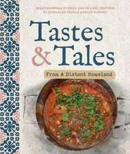 Tastes and Tales from a Distant Homeland