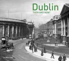 Dublin Then and Now(r)