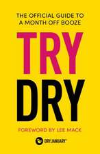 Try Dry: The Official Guide to a Month Off Booze