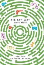 Mason, S: Kid Got Shot