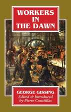 Workers in The Dawn. A Novel.