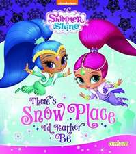 Shimmer & Shine There's Snow Place I'd Rather Be