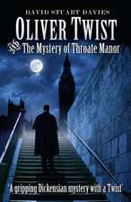 Oliver Twist and the Mystery of Throate Manor