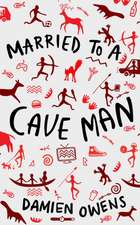 Married to a Cave Man