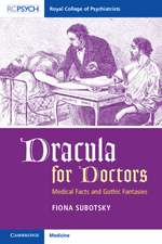 Dracula for Doctors: Medical Facts and Gothic Fantasies