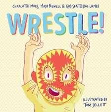 Newell, M: Wrestle