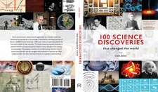 100 SCIENCE DISCOVERIES THAT CHANGED TH