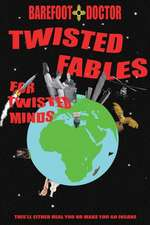 Twisted Fables for Twisted Minds