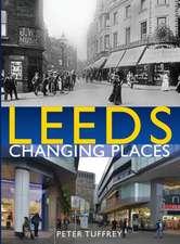 Tuffrey, P: Leeds: Changing Places