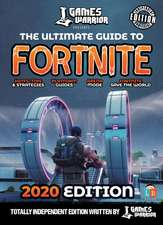 Fortnite Guide by GamesWarrior - 2020 Independent Edition