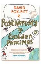 Positiverosity: 7 Golden Principles