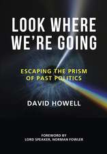 Look Where We're Going: Escaping the Prism of Past Politics
