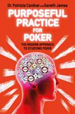 Purposeful Practice for Poker: The Modern Approach to Studying Poker