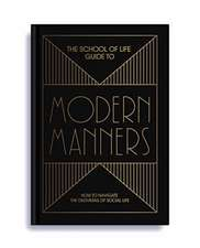 The School of Life Guide to Modern Manners