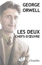 George Orwell - Les deux chefs-d'oeuvre