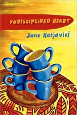 Undisciplined Heart