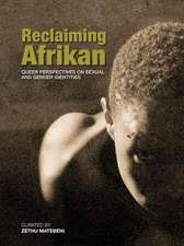 Reclaiming Afrikan. Queer Perspectives on Sexual and Gender Indentities:  In Photographs and Oils
